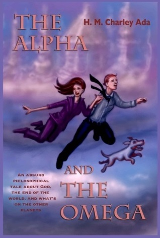 The Alpha and the Omega by H.M. Charley Ada