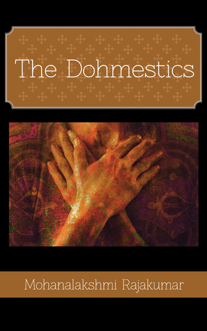 The Dohmestics by Mohanalakshmi Rajakumar