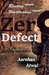Zero Defect by Aarohan Atwal
