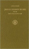 Jewish Society in Fez, 1450-1700: Studies in Communal and Economic Life (Studies in Judaism in Modern Times, #6)