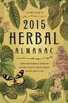 Llewellyn's 2015 Herbal Almanac: Herbs for Growing & Gathering, Cooking & Crafts, Health & Beauty, History, Myth & Lore (Llewellyn's Herbal Almanac)