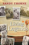 Living Legends: True Tales of Extraordinary Old-Timers
