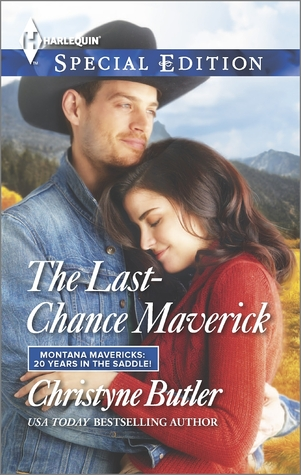 The Last-Chance Maverick (Montana Mavericks: 20 Years in the Saddle! #4)