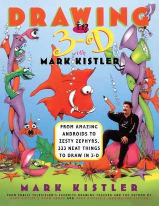Drawing in 3-D with Mark Kistler by Mark Kistler