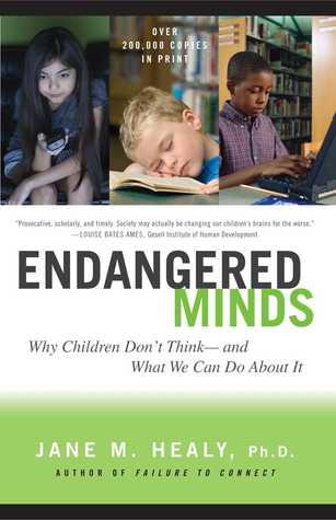 Endangered Minds by Jane M. Healy