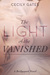 The Light of the Vanished by Cecily Gates