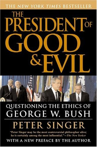 The President of Good and Evil by Peter Singer