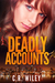 Deadly Accounts by C.R. Wiley