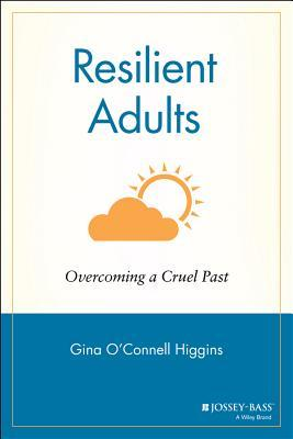 Resilient Adults by Gina O'Connell Higgins