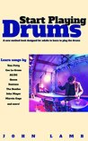 Start Playing Drums: A New Method book designed for adults to learn to play the drums