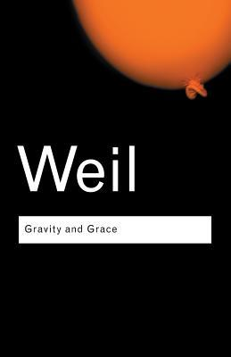 Gravity and Grace by Simone Weil