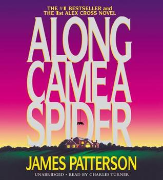 Along Came a Spider (Alex Cross, Book 1)