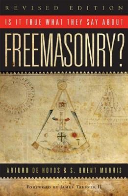 Is It True What They Say about Freemasonry?, Revised