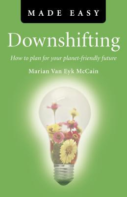 Downshifting Made Easy: How to Plan for Your Planet-Friendly Future