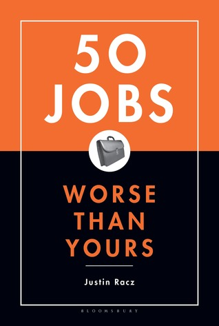50 Jobs Worse Than Yours by Justin Racz