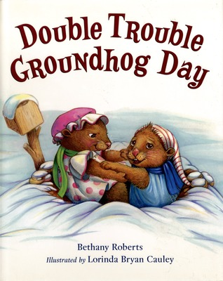 Double Trouble Groundhog Day by Bethany Roberts