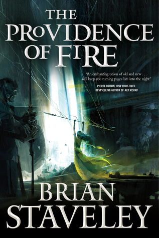 The Providence of Fire by Brian Staveley (Chronicle of the Unhewn Throne #2)