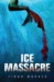 Ice Massacre by Tiana Warner