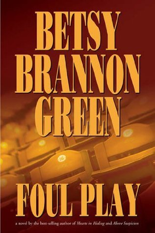 Foul Play by Betsy Brannon Green