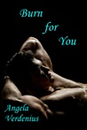 Burn for You by Angela Verdenius