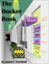 The Docker Book: Containerization is the new virtualization