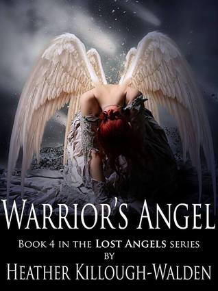 Lost Angels 4 - Warrior's Angel - Heather Killough-Walden