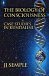 The Biology of Consciousness by J.J. Semple