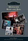 Milwaukee Rock and Roll, Wisconsin (Images of Modern America)