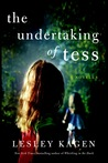 The Undertaking of Tess by Lesley Kagen