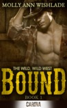Bound (The Wild, Wild West, #1)