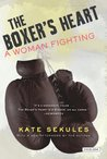 The Boxer's Heart: A Woman Fighting