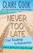 Never Too Late by Claire Cook