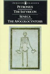 The Satyricon/The Apocolocyntosis by Petronius Arbiter