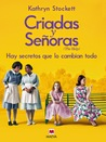 Criadas y Señoras by Kathryn Stockett