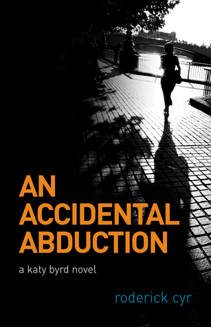 An Accidental Abduction by Roderick Cyr