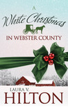 A White Christmas in Webster County by Laura V. Hilton