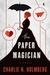 Paper Magician, The by Charlie N. Holmberg