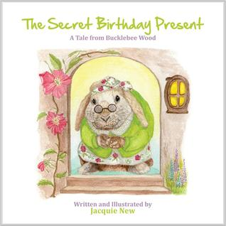 The Secret Birthday Present - A Tale from Bucklebee Wood