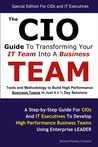 The CIO Guide To Transforming Your IT Team Into A Business Team