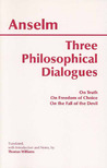 Three Philosophical Dialogues: On Truth/On Freedom of Choice/On the Fall of the Devil