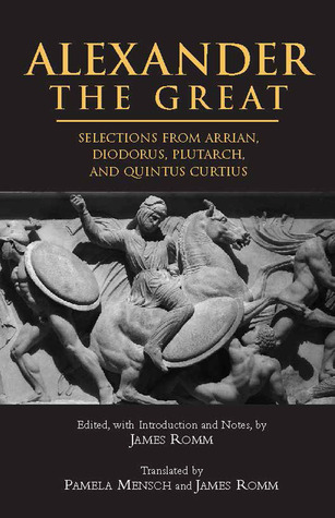 Alexander the Great: Selections from Arrian, Diodorus, Plutarch and Quintus Curtius