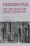 On the War for Greek Freedom: Selections from The Histories