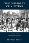 The Founding of a Nation: A History of the American Revolution, 1763-1776