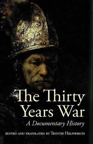 The Thirty Years War by Tryntje Helfferich