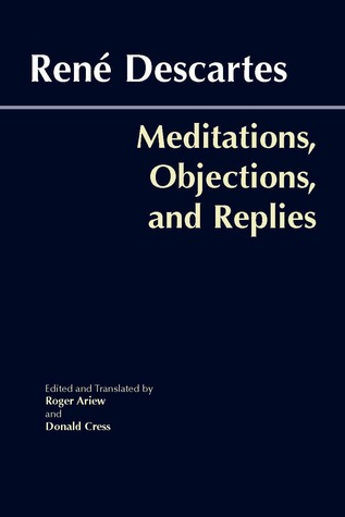 Meditations, Objections, and Replies by René Descartes