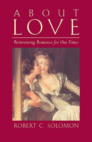 About Love by Robert C. Solomon