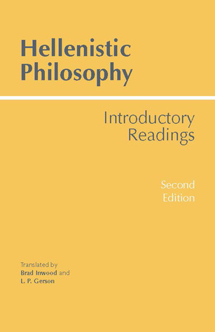Hellenistic Philosophy; Introducing Readings by Inwood Brad