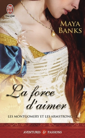 Download free La force d'aimer (The Montgomerys and Armstrongs #2) by Maya Banks PDF
