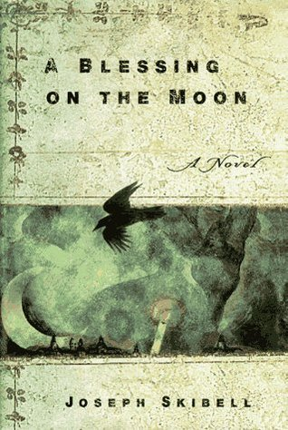 A Blessing on the Moon by Joseph Skibell