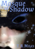 Masque of Shadow